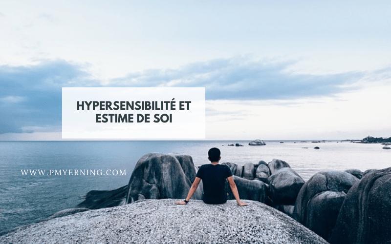 hypersensibilité et estime de soi