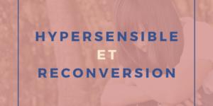 Hypersensibilité et Reconversion
