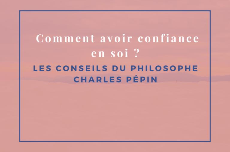 confiance en soi Charles Pépin