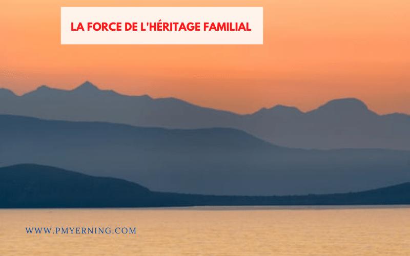 force de l'héritage familial