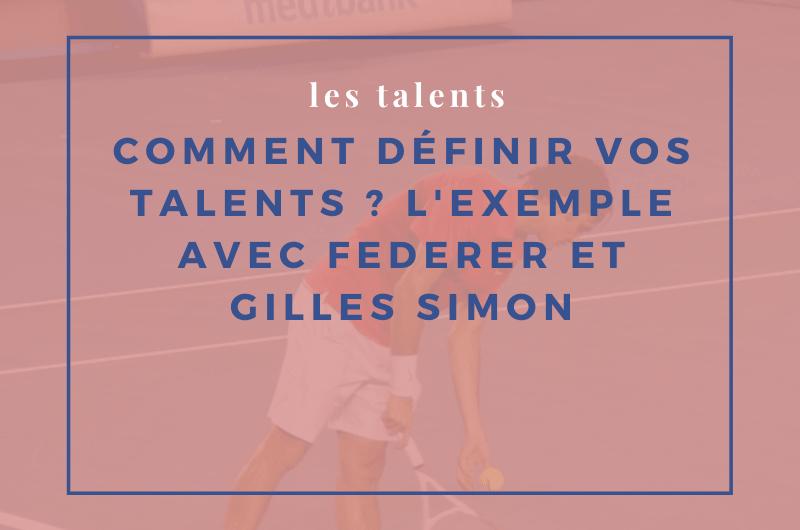 Read more about the article Comment définir vos talents ? L'exemple avec Federer et Gilles Simon