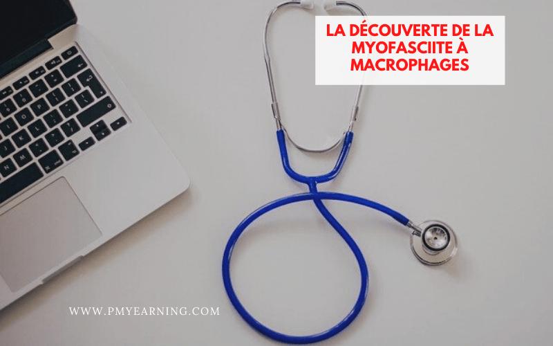 la découverte de la myofasciite à macrophages