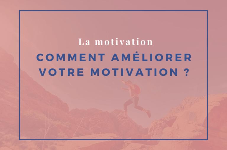 comment améliorer votre motivation