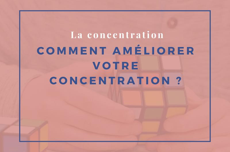 Read more about the article Comment améliorer votre concentration ?