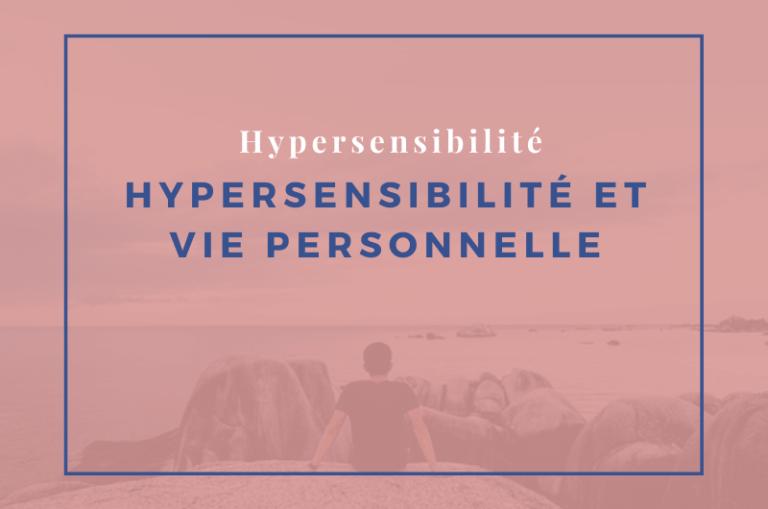 hypersensibilité et vie personnelle