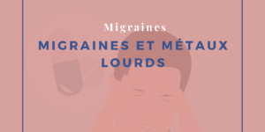 Migraines et métaux lourds