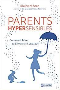 Elaine N Aron parents hypersensibles