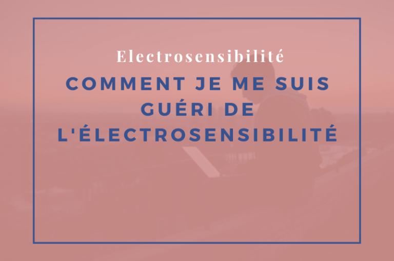 guéri de l'électrosensibilité