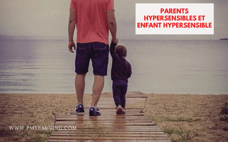 parents hypersensibles et enfant hypersensible