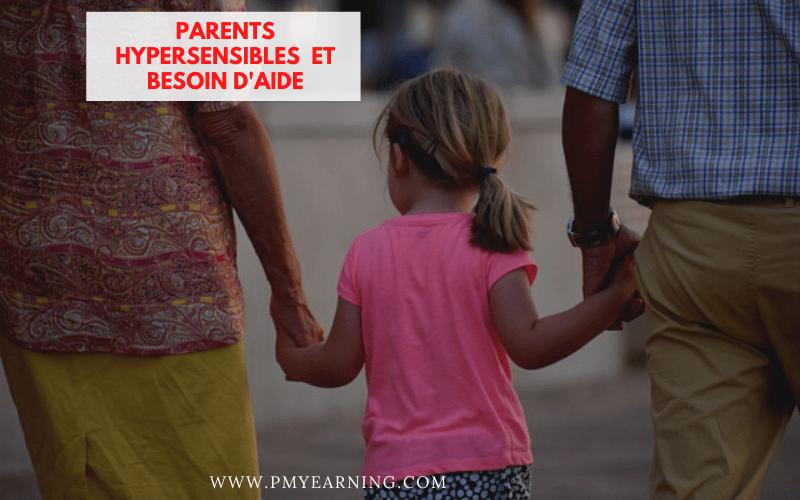 parents hypersensibles et besoin d'aide