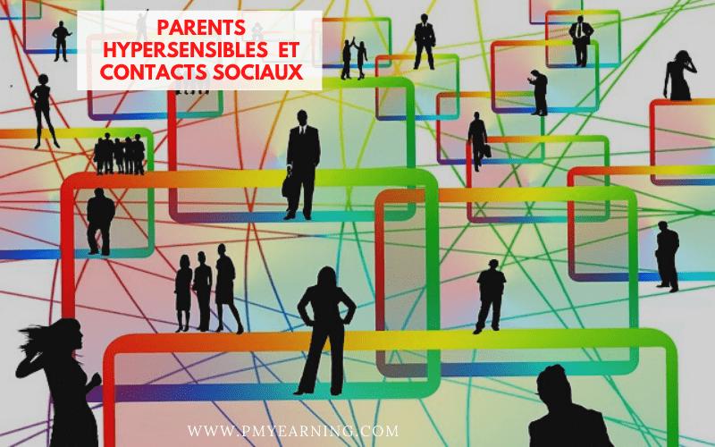 parents hypersensibles et contacts sociaux