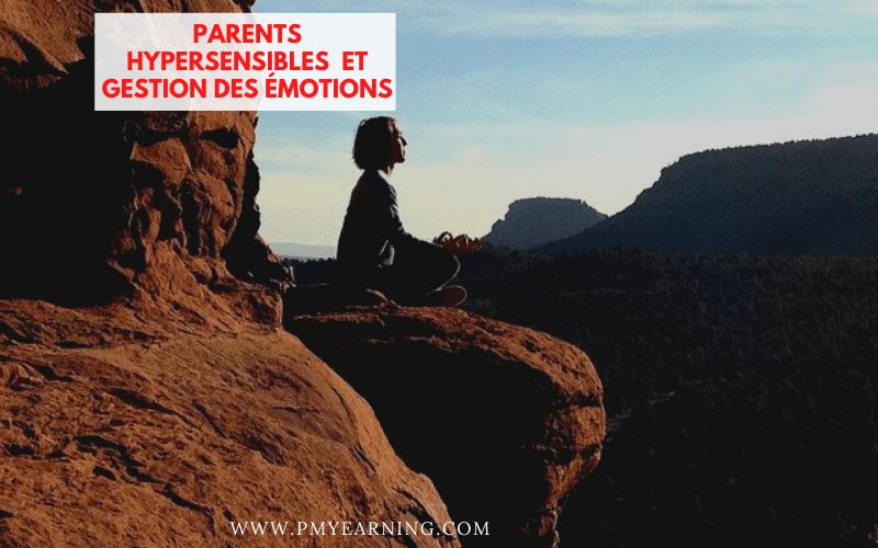 parents hypersensibles et gestion des émotions