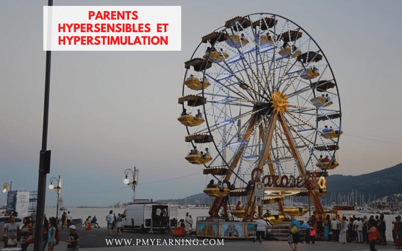 parents hypersensibles et hyperstimulation