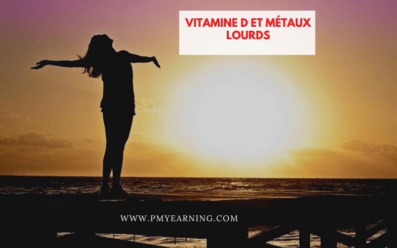 vitamine D et métaux lourds