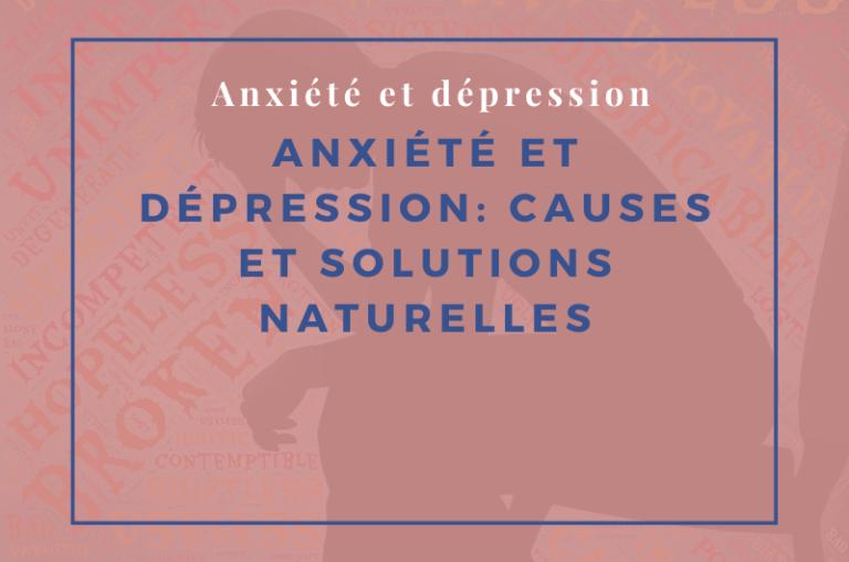 anxiété et dépression causes et solutions
