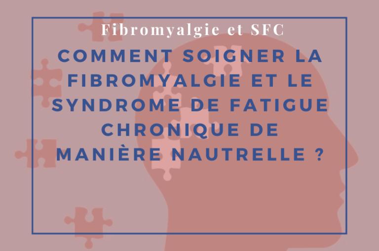 fibromyalgie et syndrome de fatigue chronique
