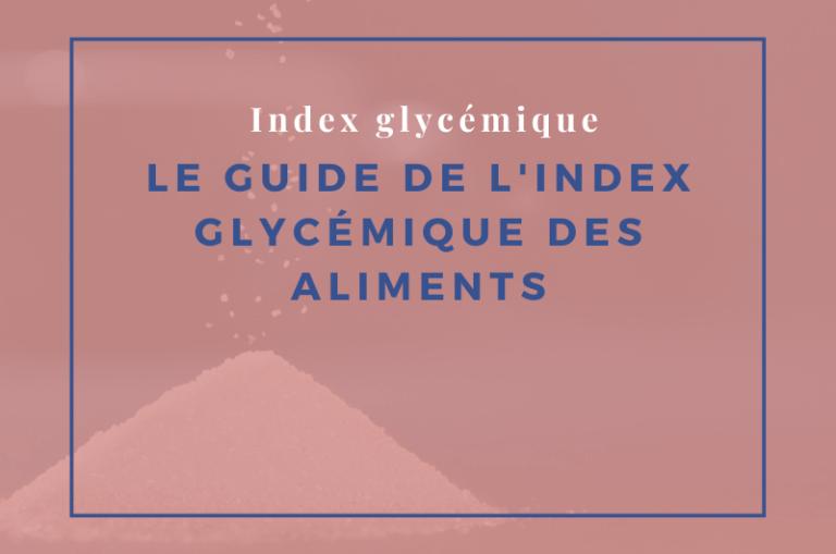 le guide de l'index glycémique des aliments