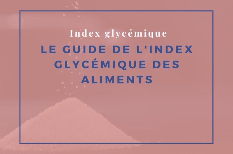 Read more about the article Le guide de l'index glycémique des aliments